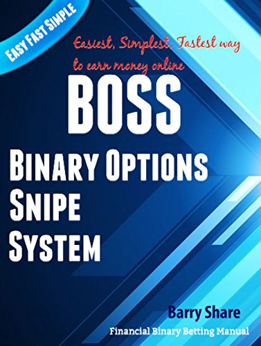 Binary Option Snipe System: Financial Binary Betting Manual